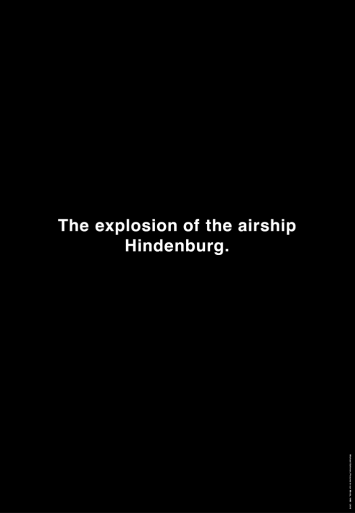 Michael Schirner, The explosion of the airship Hindenburg, Vertical City Light Poster, Toronto 2013